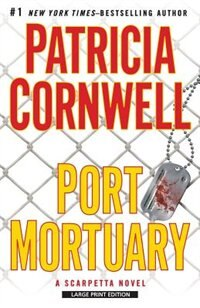 Book Port Mortuary: Large Print Edition by Patricia Cornwell