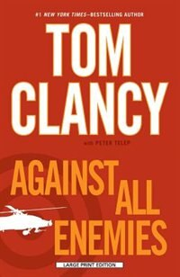 Book Against All Enemies: Large Print Edition by Tom Clancy