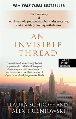 Book An Invisible Thread: Large Print Edition by Laura Schroff