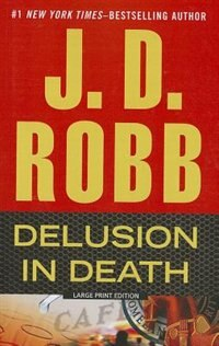 Delusion in Death: Large Print Edition by J. D. Robb