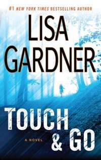 Book Touch and Go by Lisa Gardner