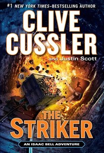 The Striker: An Isaac Bell Adventure: Large Print Edition