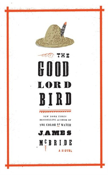 The Good Lord Bird: Large Print Edition by James McBride