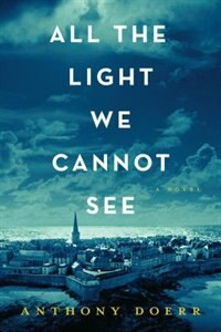All the Light We Cannot See: Large Print by Anthony Doerr