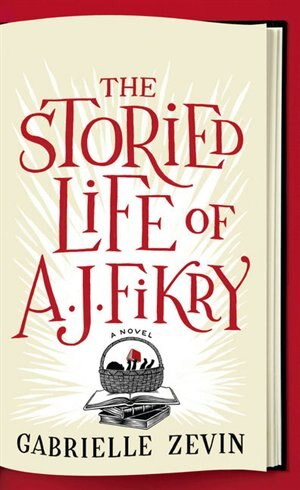 The Storied Life Of A. J. Fikry: Large Print by Gabrielle Zevin
