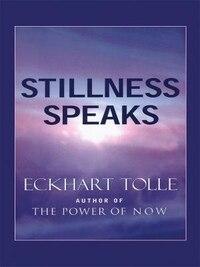 Stillness Speaks: Large Print Edition