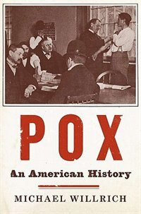 Book Pox: An American History by Michael Willrich