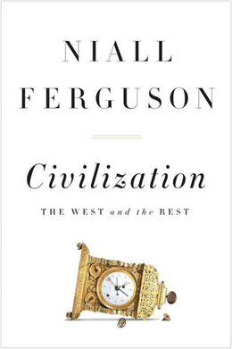 Book Civilization: The West And The Rest by Niall Ferguson