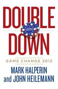Book Double Down: Game Change 2012 by Mark Halperin