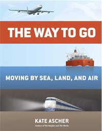 The Way To Go: Moving By Sea, Land, And Air
