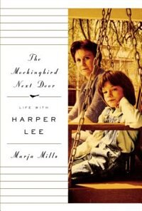 Book The Mockingbird Next Door: Life With Harper Lee by Marja Mills