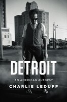 Book Detroit: An American Autopsy by Charlie Leduff