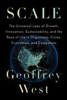 Book Scale: The Universal Laws Of Growth, Innovation, Sustainability, And The Pace Of Life In Organisms… by Geoffrey West