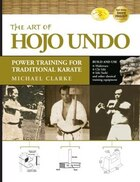The Art of Hojo Undo: Power Training for Traditional Karate
