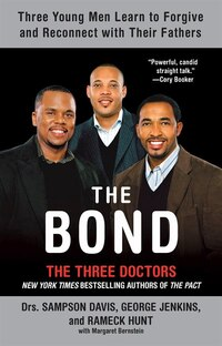 The Bond: Three Young Men Learn To Forgive And Reconnect With Their Fathers