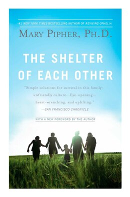 Book The Shelter Of Each Other by Mary Pipher