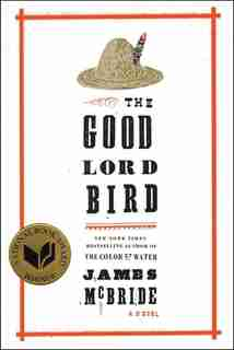 The Good Lord Bird: A Novel by James McBride