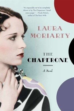 Book The Chaperone by Laura Moriarty