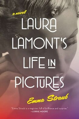 Book Laura Lamont's Life In Pictures by Emma Straub