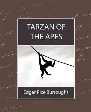 Tarzan of the Apes by Rice Burroughs Edgar Rice Burroughs