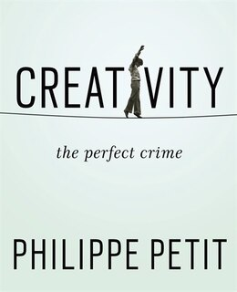 Book Creativity: The Perfect Crime by Philippe Petit