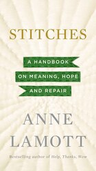Stitches: A Handbook On Meaning, Hope And Repair