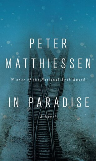 In Paradise: A Novel by Peter Matthiessen