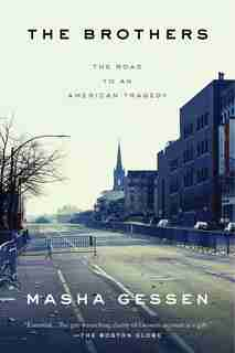 The Brothers: The Road To An American Tragedy de Masha Gessen