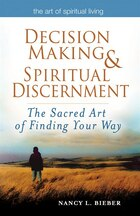 Decision-Making & Spiritual Discernment: The Sacred Art of Finding Your Way