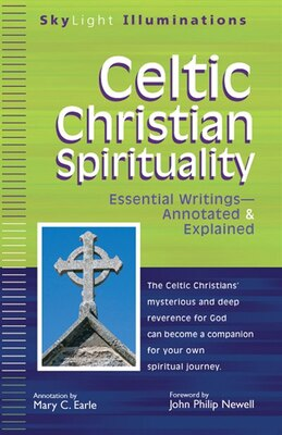 Book Celtic Christian Spirituality: Essential Writings--Annotated & Explained by Mary C. Earle