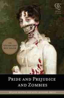 Pride and Prejudice and Zombies: The Classic Regency Romance - Now with Ultraviolent Zombie Mayhem! by Jane Austen