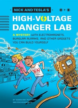 Book Nick And Tesla's High-voltage Danger Lab: A Mystery With Electromagnets, Burglar Alarms, And Other… by Bob Pflugfelder