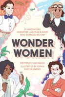 Book Wonder Women: 25 Innovators, Inventors, And Trailblazers Who Changed History by Sam Maggs