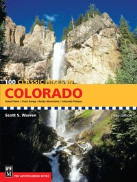 100 Classic Hikes Colorado, 3rd Edition