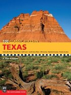 100 Classic Hikes Texas: Panhandle Plains / Pineywoods / Gulf Coast / South Texas Plains / Hill…