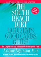 The South Beach Diet Good Fats, Good Carbs Guide: The Complete And Easy Reference For All Your…