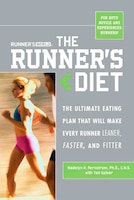 Runner's World The Runner's Diet: The Ultimate Eating Plan That Will Make Every Runner (and Walker…