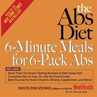 The Abs Diet 6-Minute Meals for 6-Pack Abs: 101 Great Tasting Recipes for Every Occasion!