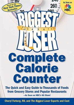 Book The Biggest Loser Complete Calorie Counter: The Quick and Easy Guide to Thousands of Foods from… by Cheryl The Biggest Loser Experts and Cast