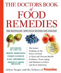The Doctors Book of Food Remedies: The Latest Findings on the Power of Food to Treat and Prevent…