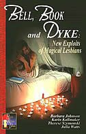 Bell, Book and Dyke: New Exploits of Magical Lesbians
