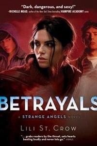 Betrayals: A Strange Angels Novel