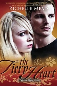 Book The Fiery Heart: A Bloodlines Novel by Richelle Mead