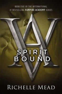 Book Spirit Bound: A Vampire Academy Novel by Richelle Mead