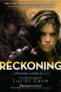 Book Reckoning: A Strange Angels Novel by Lili St. Crow