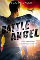 Battle Angel: An Immortal City Novel