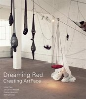 Dreaming Red: Creating Artpace