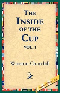 The Inside of the Cup Vol 1. by Winston Churchill