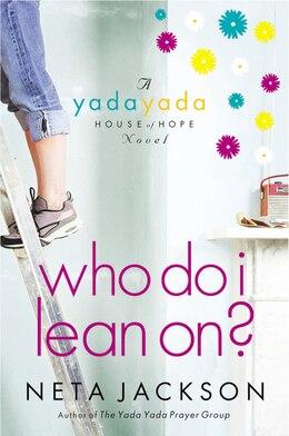 Book Who Do I Lean On? by Neta Jackson