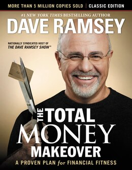 Book The Total Money Makeover: Classic Edition: A Proven Plan For Financial Fitness by Dave Ramsey